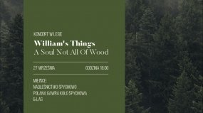 William's Things - A Soul Not All Of Wood - Koncert w lesie